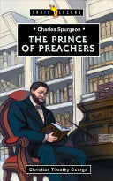 Charles Spurgeon:  Prince of Preachers