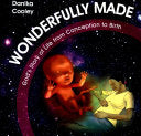Wonderfully Made:  God's Story of Life from Conception to Birth HB
