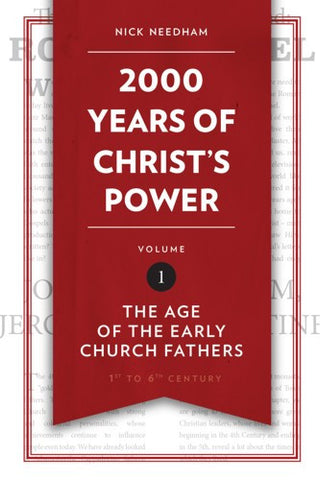2,000 Years of Christ's Power Vol. 1:  The Age of the Early Church Fathers