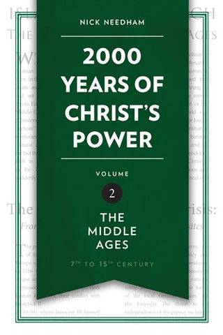2,000 Years of Christ's Power Vol. 2:  The Middle Ages