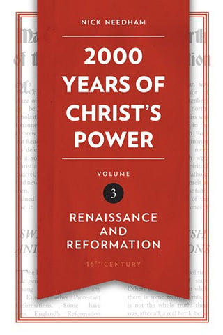 2,000 Years of Christ's Power Vol. 3:  Renaissance and Reformation