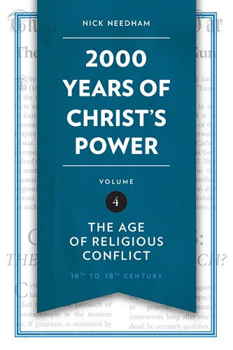 2,000 Years of Christ's Power Vol. 4:  The Age of Religious Conflict