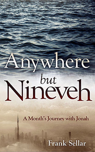 Anywhere But Nineveh:  A Month's Journey with Jonah