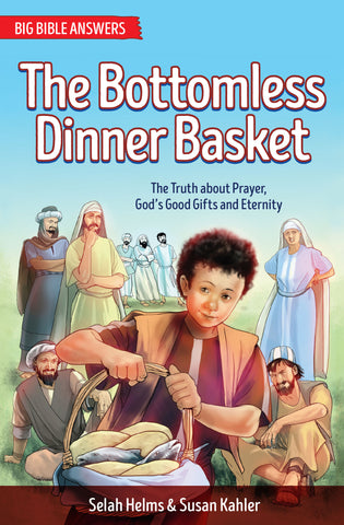 The Bottomless Dinner Basket:  The Story of the Five Loaves and Two Little Fishes