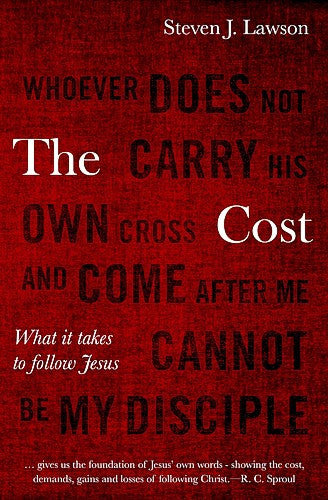 The Cost:  What It Takes to Follow Jesus