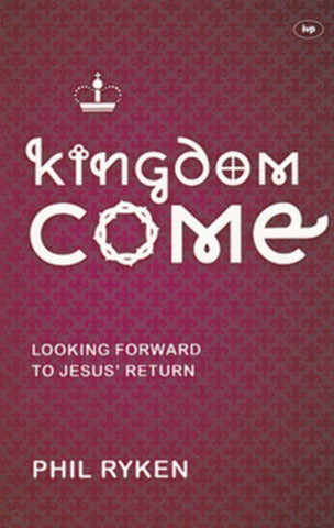 Kingdom Come:  Looking Forward to Jesus' Return