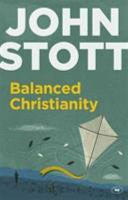 Balanced Christianity:  A Classic Statement on the Value of Having a Balanced Christianity