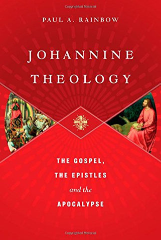 Johannine Theology:  The Gospel, the Epistles and the Apocalypse HB