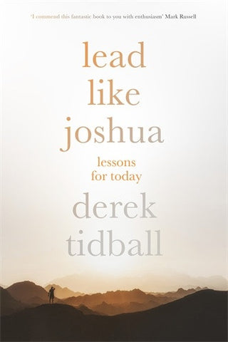 Lead Like Joshua: Lessons For Today