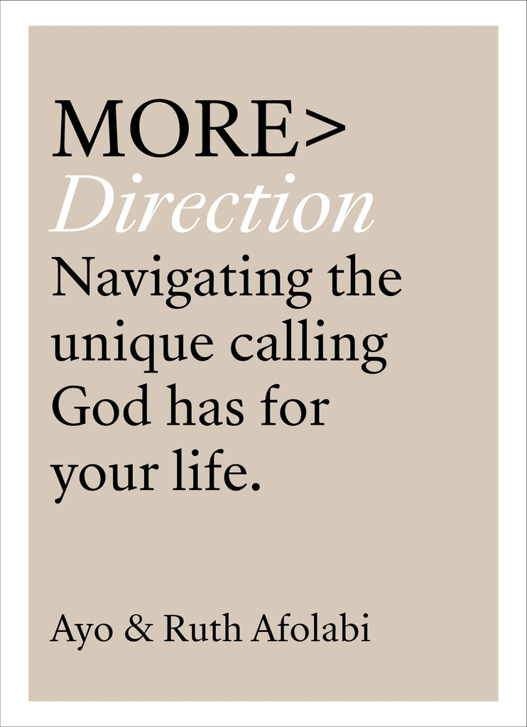 More > Direction      Navigating the unique calling God has for your life