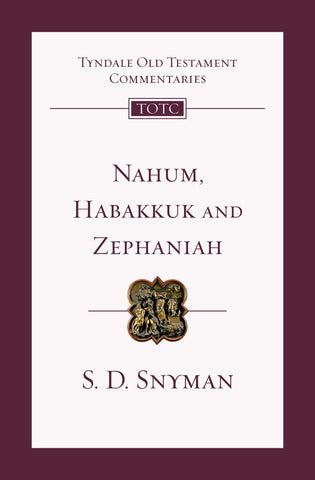 Nahum, Habakkuk and Zephaniah: An Introduction And Commentary PB