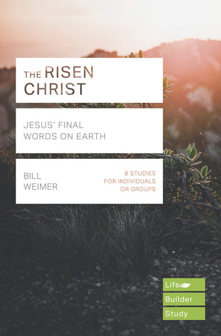 The Risen Christ:  Jesus' Final Words on Earth PB
