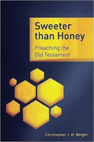 Sweeter Than Honey:  Preaching the Old Testament