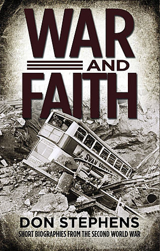 War and Faith:  Short Biographies from the Second World War PB