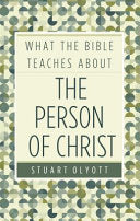 What the Bible teaches about the Person of Christ PB