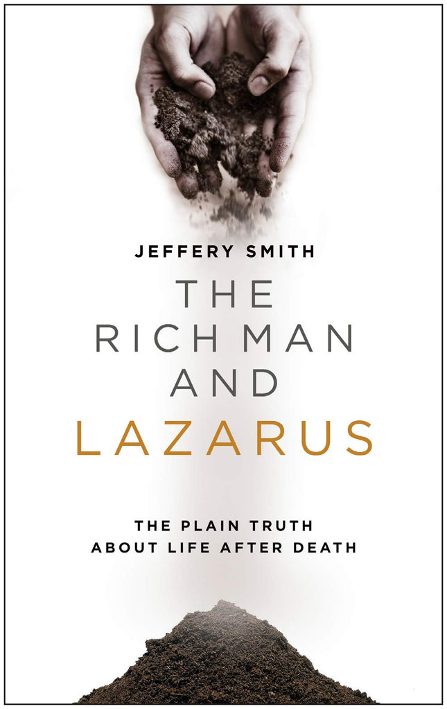 The Rich Man and Lazarus:  The Plain Truth about Life After Death PB
