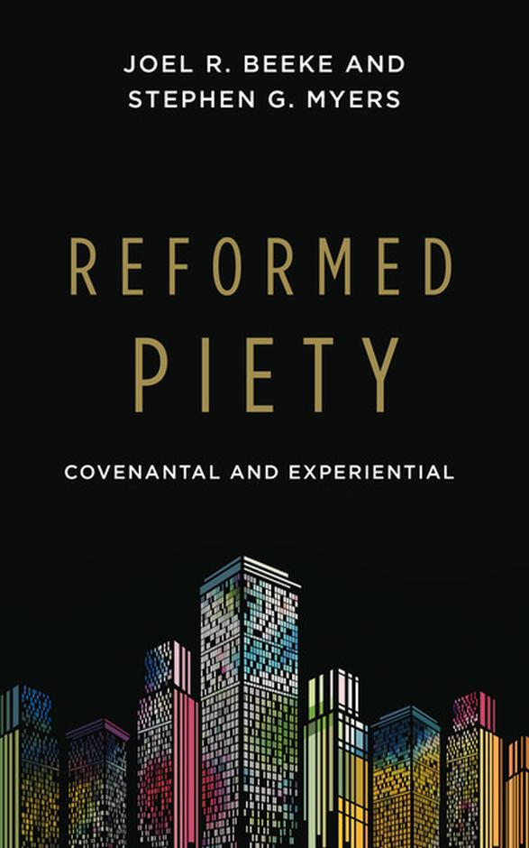 Reformed Piety:  Covenantal and Experiential PB