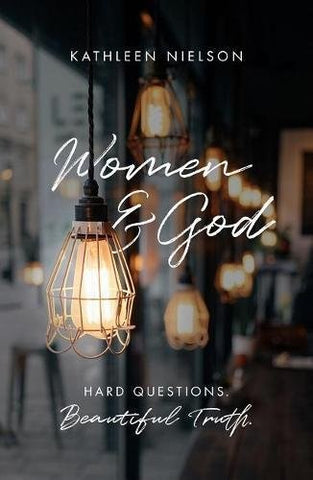Women and God:  Hard Questions, Beautiful Truth PB