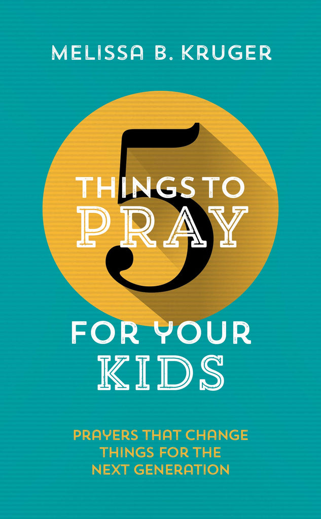 5 Things to Pray for Your Kids PB