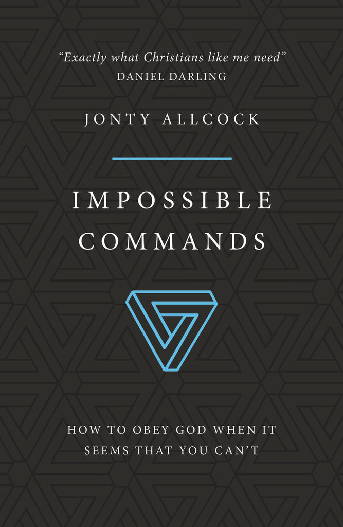 Impossible Commands:  How to obey God when it seems that you can't PB