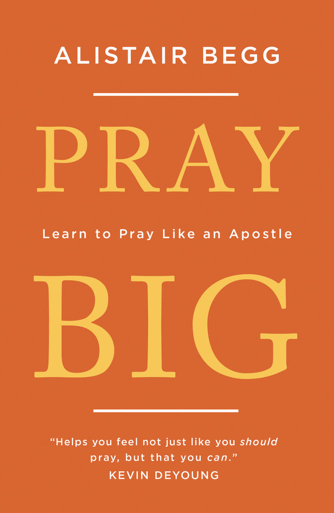 Pray Big:  Learn to Pray Like an Apostle PB