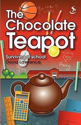 The Chocolate Teapot:  Surviving at School PB