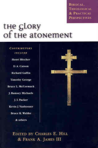 The Glory of Atonement:  Biblical, Historical and Practical Perspectives