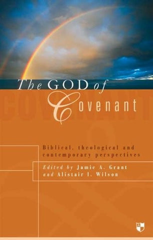 The God of Covenant:  Biblical, Theological and Contemporary Perspectives