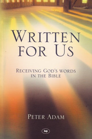 Written for Us:  Receiving God's Words in the Bible