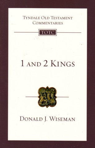 1 and 2 Kings:  An Introduction and Survey
