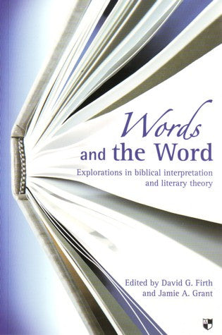Words and the Word:  Explorations in Biblical Interpretation and Literary Theory