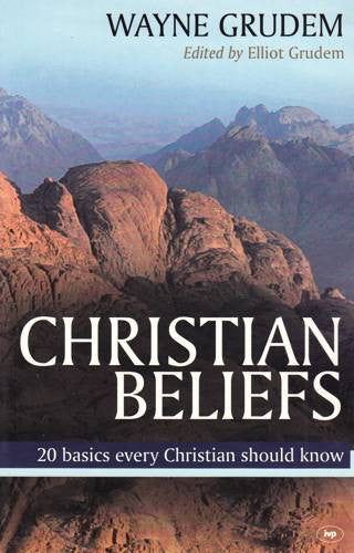 Christian Beliefs:  20 Basics Every Christian Should Know