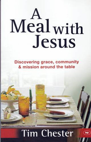 A Meal with Jesus:  Discovering Grace, Community and Mission Around the Table PB