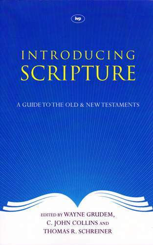 Introducing Scripture: A Guide To The Old And New Testaments