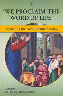 'We Proclaim the Word of Life':  Preaching the New Testament Today