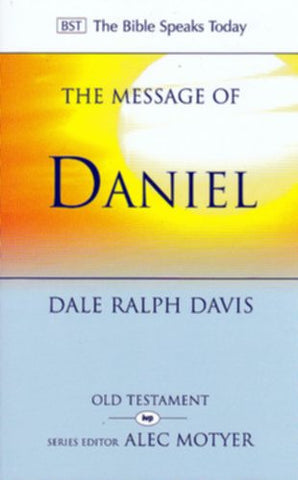 The Message of Daniel:  His Kingdom Cannot Fail