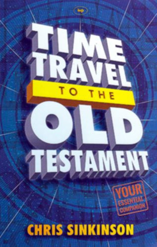 Time Travel to the Old Testament:  Your Essential Companion