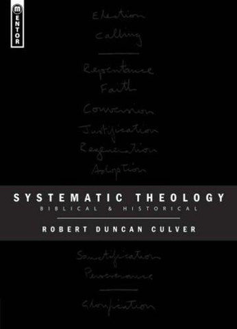 Systematic Theology; Bibical and Historical