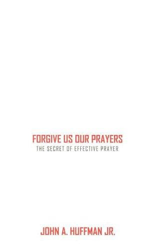 Forgive Us Our Prayers