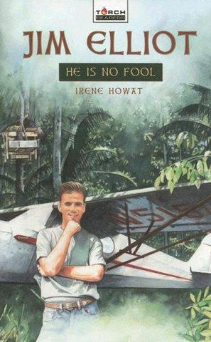 Jim Elliot: He Is No Fool...