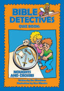 Bible Detectives Quiz Book: Noughts and Crosses