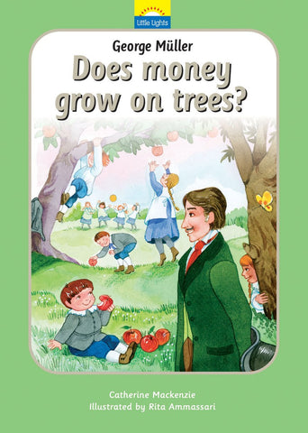 Little Lights #4 George Muller: Does Money Grow on Trees? HB