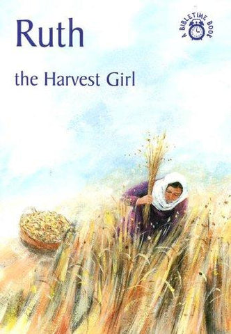 Ruth:  The Harvest Girl