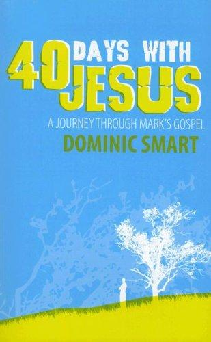 40 Days with Jesus: A Journey Through Mark's Gospel