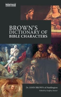 Brown's Dictionary Of Bible Characters: A Preacher's Dictionary of Bible Characters