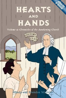 Hearts and Hands:  Volume 4: Chronicles of the Awakening Church