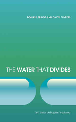 The Water That Divides: Two Views on Baptism Explored
