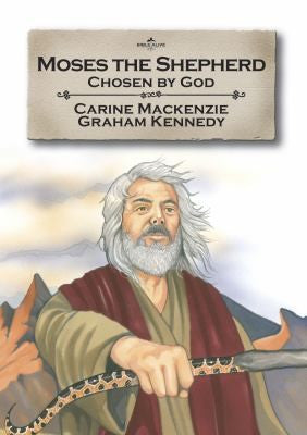Moses The Shepherd: Chosen by God Book 2 Told from Exodus 2-4