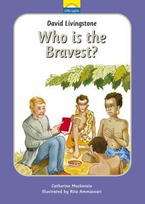 Little Lights #6 David Livingstone:  Who is the Bravest? HB