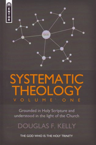 Systematic Theology: Grounded in Holy Scripture and Understood in Light of the Church